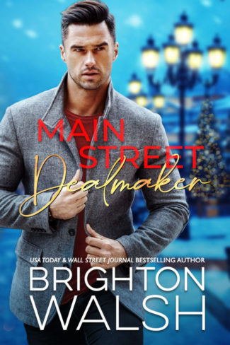 Cover Reveal: Main Street Dealmaker (Holidays in Havenbrook #1) by Brighton Walsh
