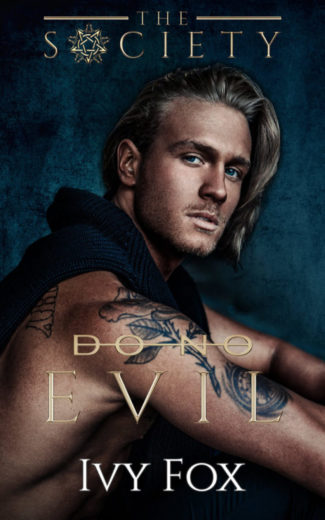 Cover Reveal: Do No Evil (The Society #4) by Ivy Fox