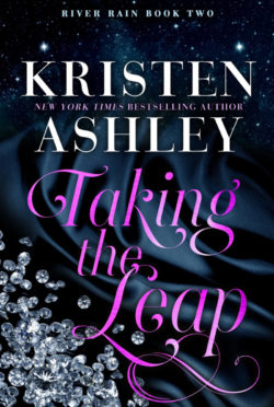 Cover Reveal: Taking the Leap (River Rain #3) by Kristen Ashley