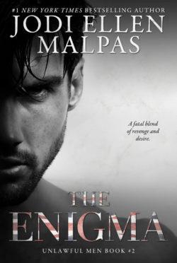 Cover Reveal: The Enigma (Unlawful Men #2) by Jodi Ellen Malpas