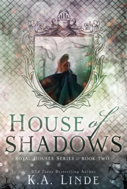 Release Day Blitz: House of Shadows (Royal Houses #2) by KA Linde