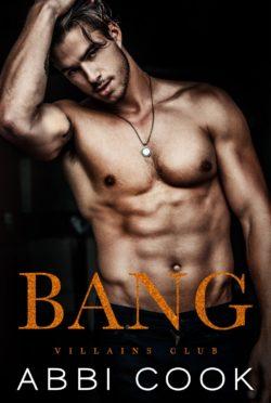 Cover Reveal: Bang (Villains Club #5) by Abbi Cook