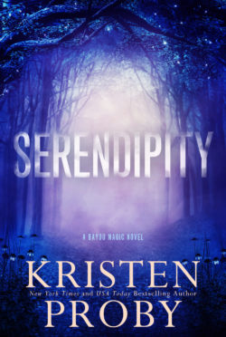 Release Day Blitz: Serendipity (Bayou Magic #3) by Kristen Proby