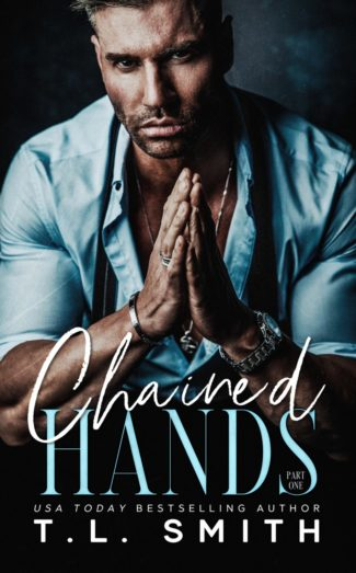Release Day Blitz: Chained Hands (Chained Hearts Duet #1) by TL Smith