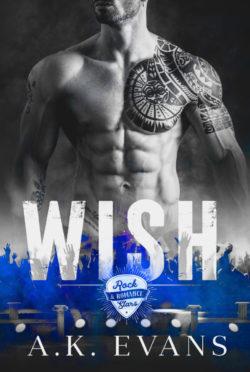 Release Day Blitz: Wish (Rock Stars & Romance #2) by AK Evans