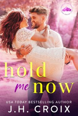 Release Day Blitz: Hold Me Now (Light My Fire #2) by JH Croix