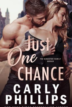 Release Day Blitz: Just One Chance (Kingston Family #3) by Carly Phillips
