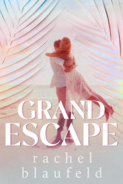 Cover Reveal: Grand Escape by Rachel Blaufeld