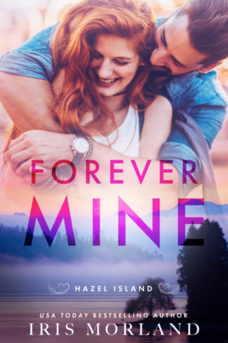 Release Day Blitz: Forever Mine (Hazel Island #1) by Iris Morland