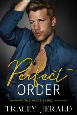 Cover Reveal: Perfect Order (Midas #4) by Tracey Jerald